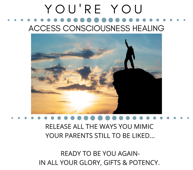 You're You Access Consciousness Healing
